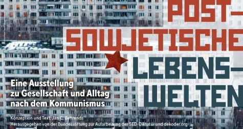 """Plakatausstellung """"Post-sowjetische Lebenswelten. Gesellschaft und Alltag nach dem Kommunismus"""" der Bundesstiftung Aufarbeitung ab sofort für Schulen ausleihbar."""