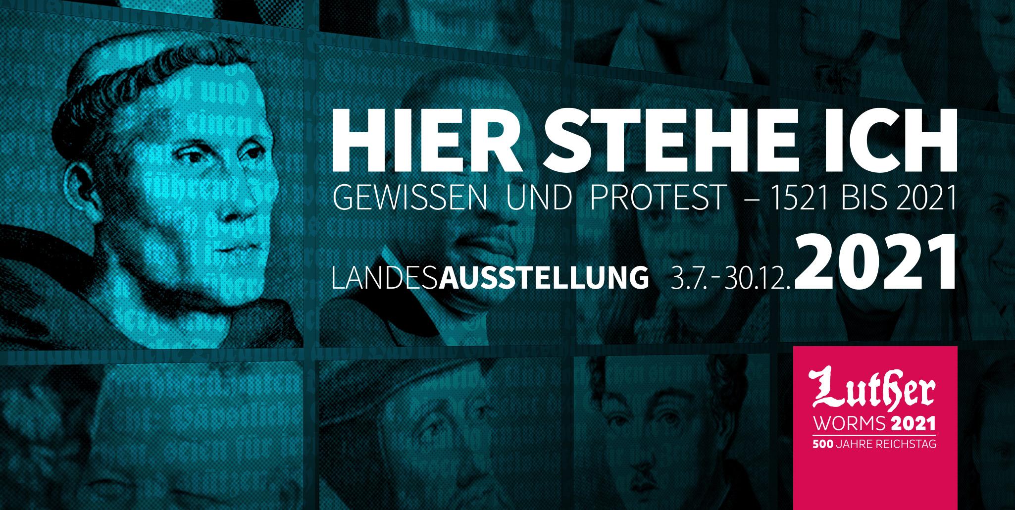 """Landesausstellung """"Hier stehe ich. Gewissen und Protest – 1521 bis 2021"""""""